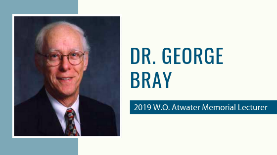 In conversation with Dr. George A. Bray, 2019 W.O. Atwater Memorial lecturer