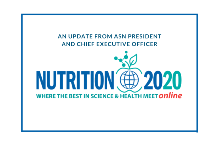 Nutrition 2020 and Coronavirus (COVID-19) Update from ASN President and Chief Executive Officer